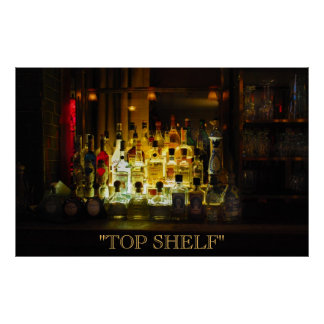 Top Shelf Poster