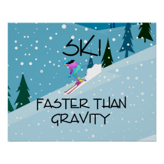 TOP Ski Faster Than Gravity Poster
