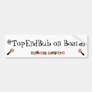 #TopEndBub on Board Bumper Sticker