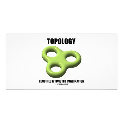 Topology Requires A Twisted Imagination (Toroid) Photo Cards