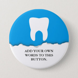 Torn Paper Dentistry Tooth Custom 3 Inch Round Button