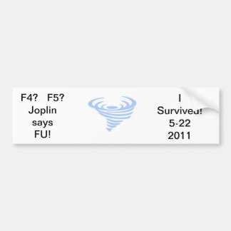 tornado-2, F4?   F5?Joplin saysFU!, I Survived!... Bumper Sticker