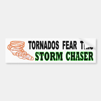 Tornados Fear This Storm Chaser Bumper Sticker
