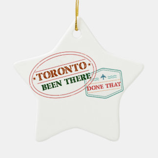 Toronto Been there done that Ceramic Ornament