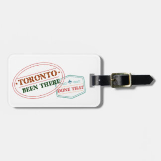 Toronto Been there done that Luggage Tag