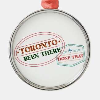 Toronto Been there done that Metal Ornament