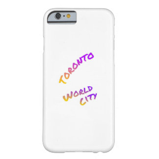 Toronto world city, colorful text art barely there iPhone 6 case