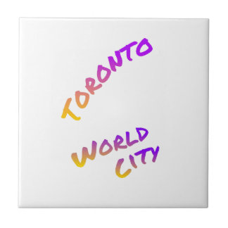 Toronto world city, colorful text art ceramic tile