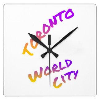 Toronto world city, colorful text art square wall clock