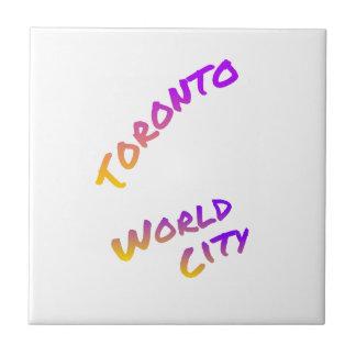 Toronto world city, colorful text art tile