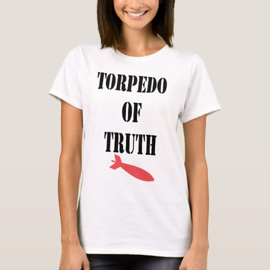 TORPEDO OF TRUTH T-Shirt