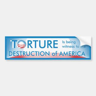 Torture is Destruction of America Bumper Sticker