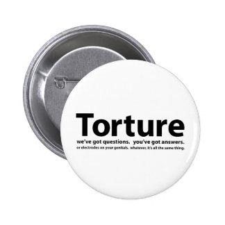 Torture - nous avons des questions vous avons des badges avec agrafe
