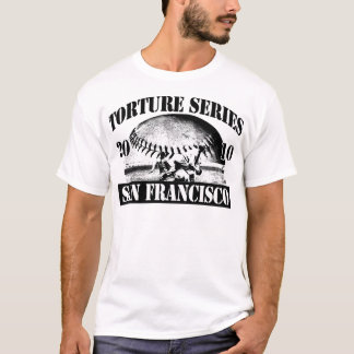 Torture Series Baseball 2010 San Francisco T-Shirt