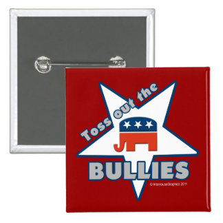 Toss Out the Republican BULLIES 2 Inch Square Button