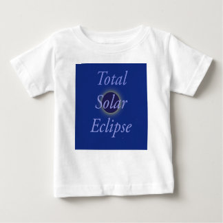 Total Solar Eclipse 2017 Baby T-Shirt
