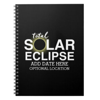 Total Solar Eclipse 2017 - Custom Date & Location Notebooks