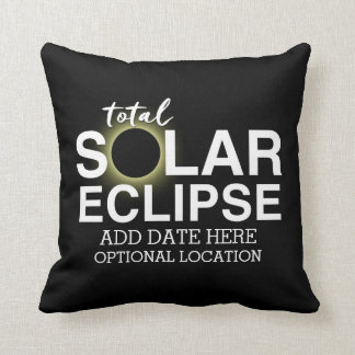 Total Solar Eclipse 2017 - Custom Date & Location Throw Pillow