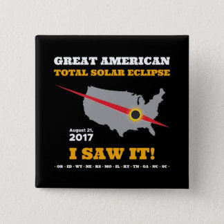 Total Solar Eclipse - 2017 - I saw it! 2 Inch Square Button