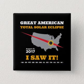 Total Solar Eclipse - 2017 - I saw it! 2 Inch Square Button