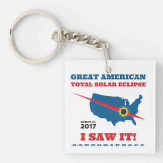 Total Solar Eclipse - 2017 - I saw it! Single-Sided Square Acrylic Keychain