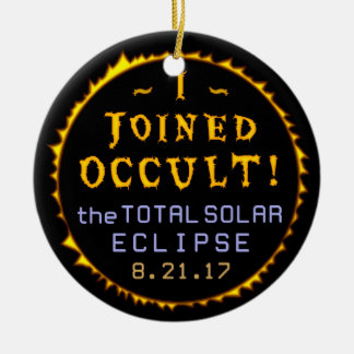 Total Solar Eclipse August 21 2017 Funny Occult Ceramic Ornament