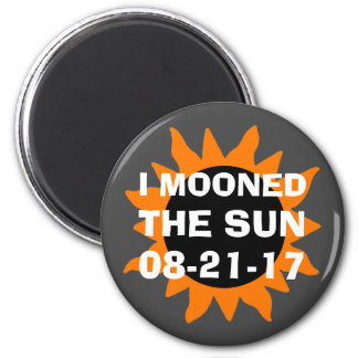 Total Solar Eclipse I Mooned the Sun 2 Inch Round Magnet