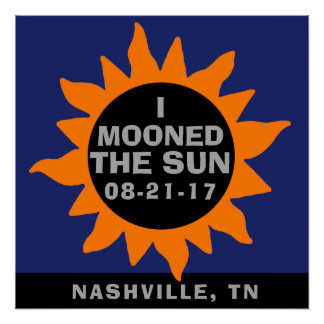 Total Solar Eclipse I Mooned the Sun Personalized Poster