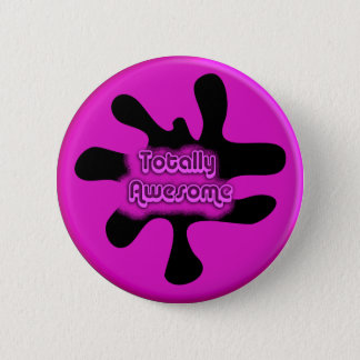 Totally Awesome 2 Inch Round Button