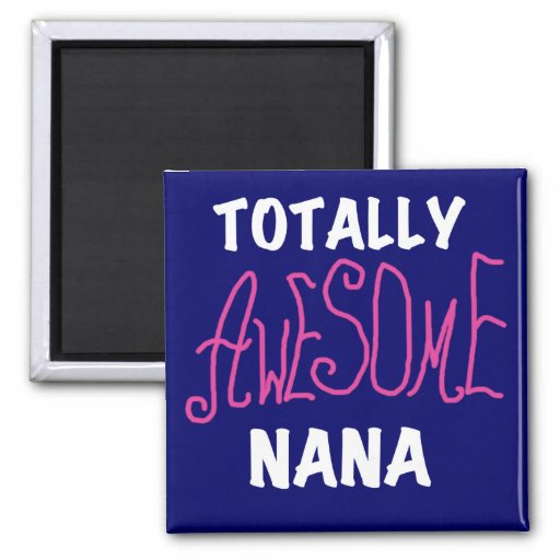 Totally Awesome Nana Pink T-shirts and Gifts Refrigerator Magnet