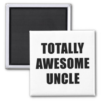 Totally Awesome Uncle Magnet