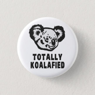 Totally Koalafied Koala 1 Inch Round Button