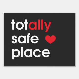"""Totally Safe Place"" Ally Yard Sign"