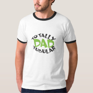 Totally Tubular Dad T-Shirt