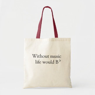 Tote Bad - Without Music Budget Tote Bag
