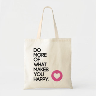 Tote bag Do More of What Makes You Happy