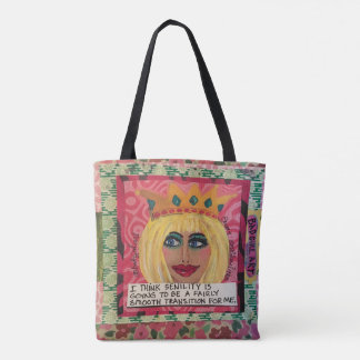 TOTE BAG- I THINK SENILITY IS GOING TO BE