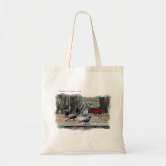 Tote Bag - Playing to a tough crowd