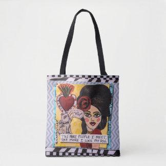 Tote bag-The more people I meet the more I like my