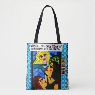 Tote bag- Women...The only proof of intelligent li