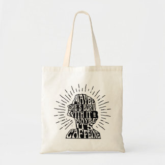 tote: Maybe she's born with it maybe it's caffeine Tote Bag
