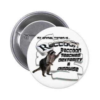 TOTEMS TOTEM RACCOON TEACHES DEXTERITY / DISGUISE 2 INCH ROUND BUTTON