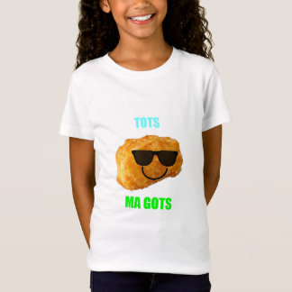 TOTS MA GOTS by BAM SHIRTS