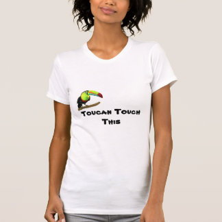 """Toucan Touch This"" Tee-Shirt T-Shirt"
