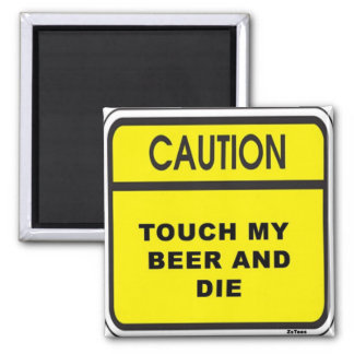 Touch Beer & Die Magnet