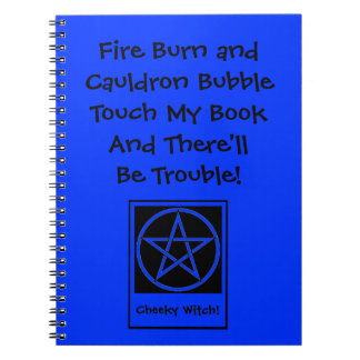 Touch My Book & There'll Be Trouble Wiccan Notepad