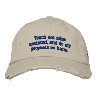Touch not mine anointed  Psalm 105:15 Embroidered Hats