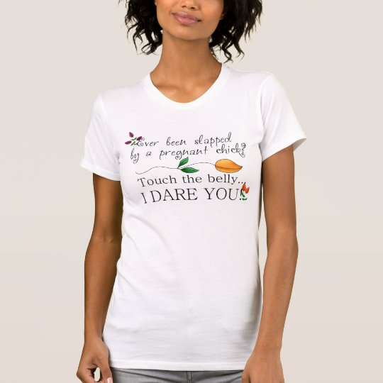 Touch the belly...I dare you! Scoop Neck T-shirt