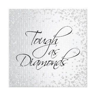 TOUGH AS DIAMONDS CANVAS PRINT