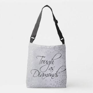 Tough as Diamonds Crossbody Bag